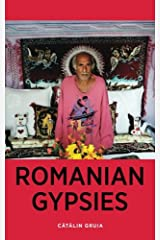 Romanian Gypsies: Nine True Stories About What it's Like To Be a Gypsy in Romania Paperback