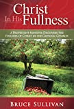 Christ in His Fullness, Bruce Sullivan, 0970262175