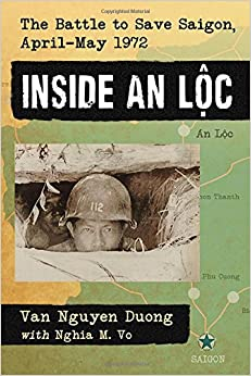 Inside an Loc: The Battle to Save Saigon, April-May 1972