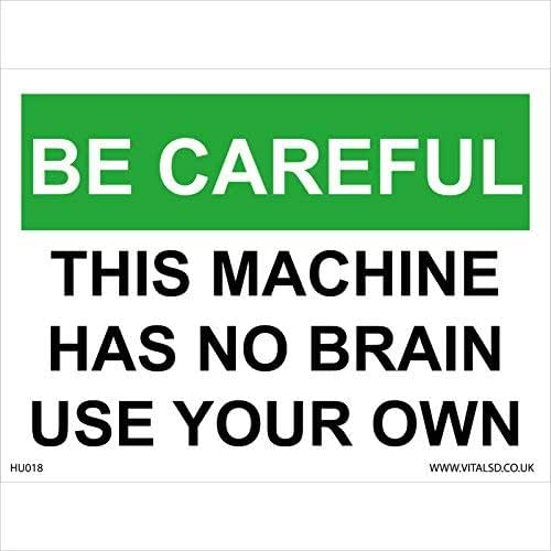 Humorous Sign Be Careful This Machine Has No Brain Use Your Own Signs 150Mm X 100Mm Stickers Vinyl Warning Stickers Notice Caution Sign Lable Decal