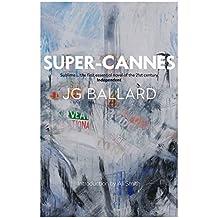 Super-Cannes by J. G. Ballard (2014-08-28)