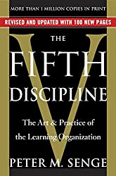 The Fifth Discipline: The Art & Practice of The Learning Organization
