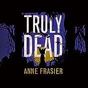 Truly Dead | Anne Frasier