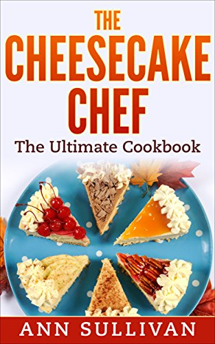 The Cheese Cake Chef: The Ultimate - Cheesecake Ultimate