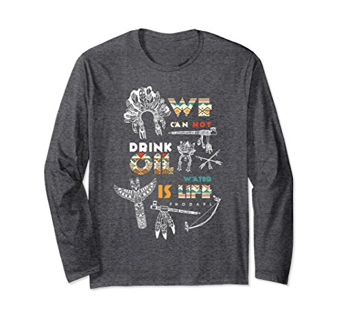 Unisex Water Is Life We Cannot Drink Oil #NODAPL Protest T-Shirt 2XL Dark Heather