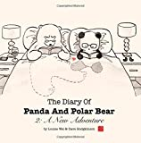The Diary Of Panda And Polar Bear 2: A New Adventure (Volume 2)