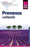 Reise Know-How Provence mit Marseille: Reiseführer für individuelles Entdecken