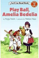 Play Ball, Amelia Bedelia (I Can Read Level 2) Paperback