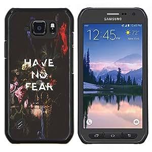 """Be-Star Único Patrón Plástico Duro Fundas Cover Cubre Hard Case Cover Para Samsung Galaxy S6 active / SM-G890 (NOT S6) ( No tenga ningún miedo inspirador mensaje de texto"""" )"""
