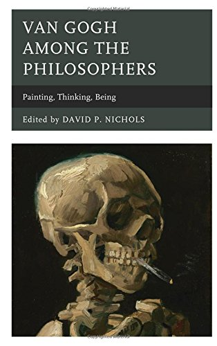 Van Gogh among the Philosophers: Painting, Thinking, Being ()