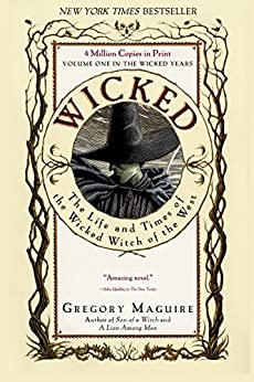 Wicked: Life and Times of the Wicked Witch of the West (Wicked Years Book 1) by [Maguire, Gregory]