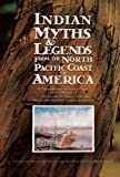 Indian Myths and Legends from the North Pacific Coast of America, Franz Boas, 0889224587