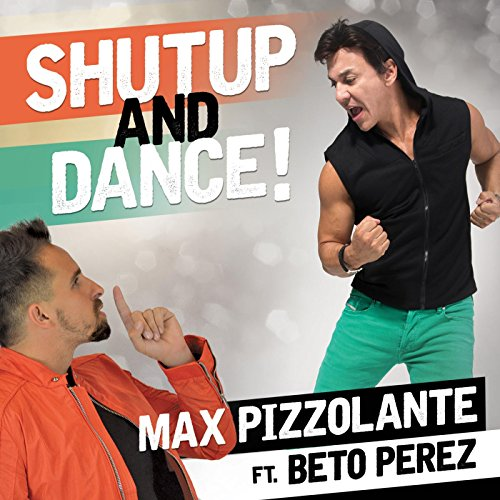 Shut up and Dance (feat. Beto Perez) (Shut Up Shut Up And Dance With Me)