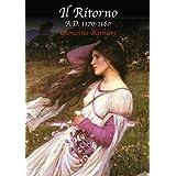 Il Ritorno: A.D. 1170-1180 vol.3 (Trilogia della Stratega) (Italian Edition)