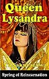 Queen Lysandra (Spring of Reincarnation)