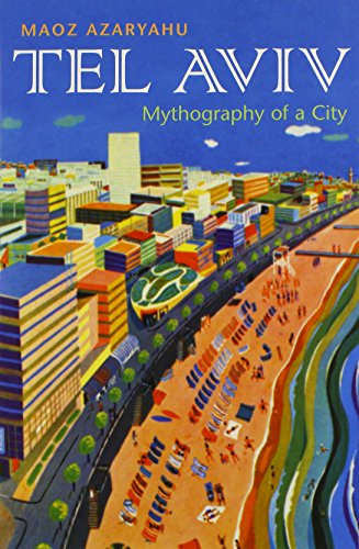 Tel Aviv: Mythography of a City (Space, Place and Society)