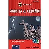 Vendetta al Vaticano: Lernthriller Italienisch. Grammatik - Niveau B1 (Lernkrimi Lernthriller)