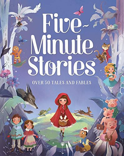 Five-Minute Stories: Over 50 Tales and Fables -