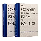 The Oxford Encyclopedia of Islam and Politics: Two-Volume Set (Oxford Encyclopedias of Islamic Studies)