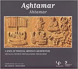 Book Aghtamar: A Jewel of Medieval Armenian Architecture