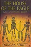 img - for House of the Eagle: Book One of The Ptolemies Quartet by Duncan Sprott (2004-11-08) book / textbook / text book
