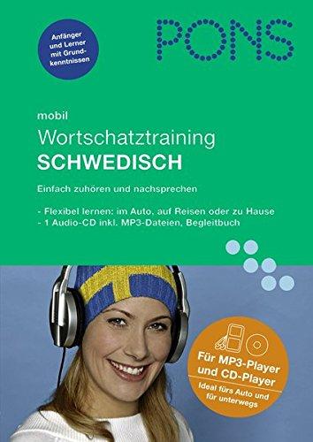 PONS mobil Wortschatztraining Schwedisch: Hörübungen fürs Lernen unterwegs Broschüre – Audiobook, 4. Juni 2007 PONS GmbH 3125613647 Erwachsenenbildung Schulbücher