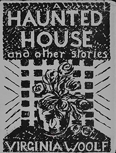 A Haunted House and other short