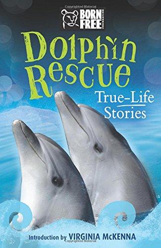 Download Dolphin Rescue: True-Life Stories (Born Free...Books) pdf