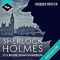 Sherlock Holmes et le mystère du Haut-Koenigsbourg | Livre audio Auteur(s) : Jacques Fortier Narrateur(s) : Jacques Fortier