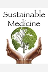 Sustainable Medicine: whistle-blowing on 21st century medical practice Paperback