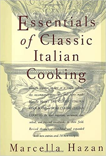 Essentials of classic italian cooking marcella hazan essentials of classic italian cooking marcella hazan 8601400409169 amazon books fandeluxe Image collections