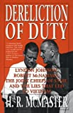 img - for Dereliction of Duty: Johnson, McNamara, the Joint Chiefs of Staff, and the Lies That Led to Vietnam book / textbook / text book