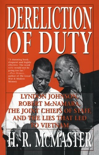 Dereliction-of-Duty-Johnson-McNamara-the-Joint-Chiefs-of-Staff-and-the-Lies-That-Led-to-Vietnam