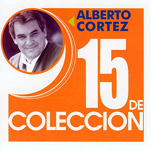 ... 15 de Coleccion: Alberto Cortez