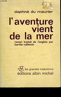 L'aventure vient de la mer par Du Maurier