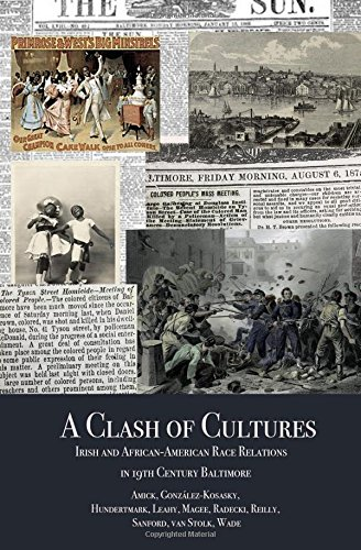 A Clash of Cultures:: Irish and African American Race Relations in 19th Century Baltimore