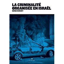 La criminalité organisée en Israël (DOCUMENTS) (French Edition)