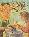 Shannon and the World's Tallest Leprechaun, Sean Callahan, 0807573264