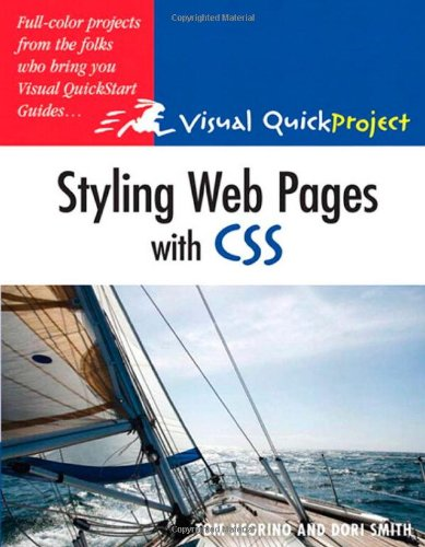 Styling Web Pages with CSS: Visual QuickProject Guide by Dori Smith , Tom Negrino, Publisher : Peachpit Press