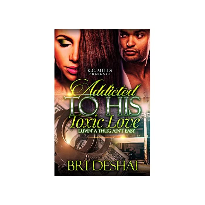 Addicted-to-His-Toxic-Love-Luvin-A-Thug-Aint-Easy-Kindle-Edition