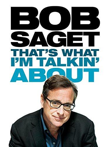 bob-saget-thats-what-im-talkin-about-2