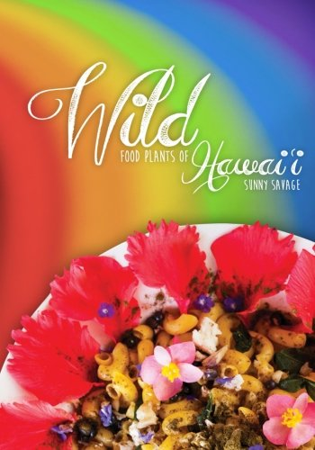 Wild Food Plants of Hawai'i by Sunny Savage