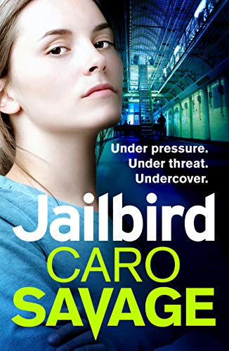 Jailbird: An action-packed page-turner that will have you hooked por Caro Savage