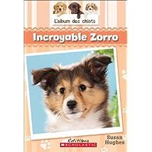 L'album des chiots : N° 3 - Incroyable Zorro