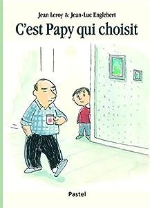 """Afficher """"C'est Papy qui choisit"""""""