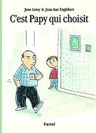 C'est Papy qui choisit par Jean-Luc Englebert