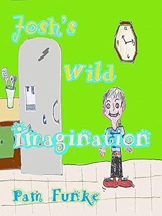 Josh's Wild Imagination