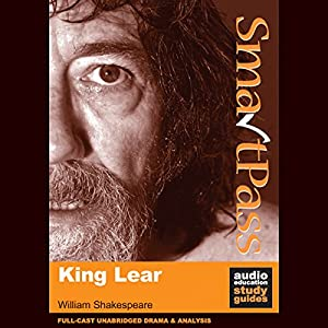SmartPass Audio Education Study Guide to King Lear (Unabridged, Dramatised) Audiobook