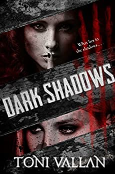 Dark Shadows: A Psychological Horror by [Vallan, Toni]