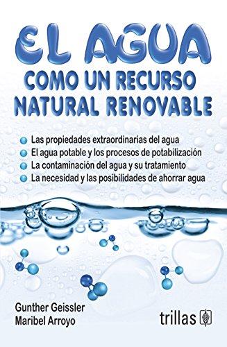 Descargar Libro El Agua Como Un Recurso Natural Renovable / Water As A Renewable Natural Resource Gunther Geissler